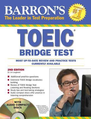 Barron's TOEIC Bridge Test with Audio CDs: Test of English for International Communication - Lougheed, Lin