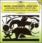Bartók: Dance Suite; Deux Images; Hungarian Sketches; Divertimento