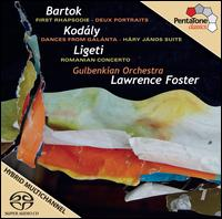 Bartók: First Rhapsodie; Kodály: Dances from Galanta; Ligeti: Romanian Concerto - Cyril Dupuy (cimbalom); Esther Georgie (clarinet); Jonathan Luxton (natural horn); Kenneth Best (natural horn);...