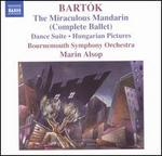 Bartók: The Miraculous Mandarin; Dance Suite; Hungarian Pictures