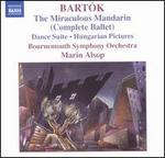 Bartók: The Miraculous Mandarin; Dance Suite; Hungarian Pictures