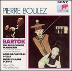 Bartók: The Miraculous Mandarin; Four Orchestral Pieces; Three Village Scenes