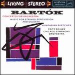 Bart?k: Concerto for Orchestra; Music for Strings, Percussion and Celesta; Hungarian Sketches