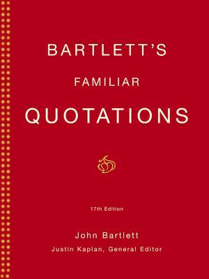 Bartlett's Familiar Quotations - Bartlett, John