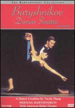 Baryshnikov Dances Sinatra & More... - Don Mischer; Twyla Tharp