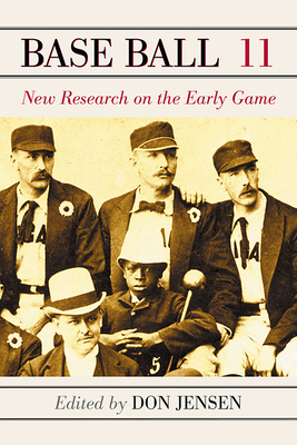 Base Ball Volume 11: New Research on the Early Game - Jensen, Don (Editor)