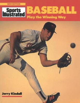 Baseball: Play the Winning Way - Kindall, Jerry, and Kluetmeier, Heinz, and Tonry, Don
