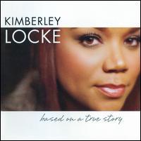 Based on a True Story - Kimberley Locke