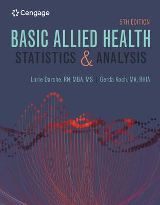 Basic Allied Health Statistics and Analysis, Spiral Bound - Darche, Lorie, and Koch, Gerda