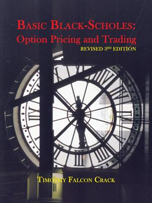 Basic Black-Scholes: Option Pricing and Trading - Crack, Timothy Falcon