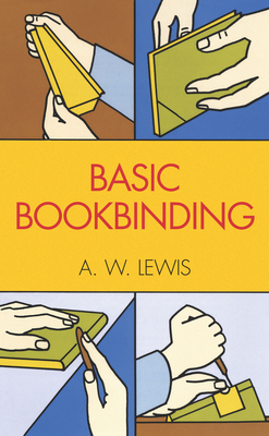 Basic Bookbinding - Lewis, A W