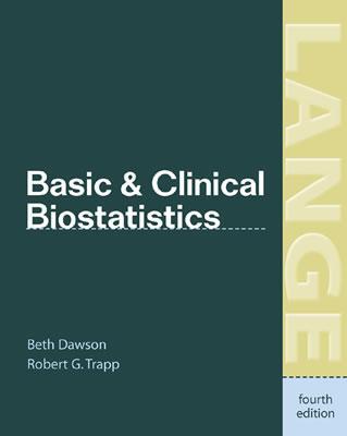 Basic & Clinical Biostatistics: Fourth Edition - Dawson, Beth, and Trapp, Robert G