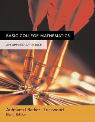 Basic College Mathematics: An Applied Approach - Aufmann, Richard N, and Barker, Vernon C, and Lockwood, Joanne