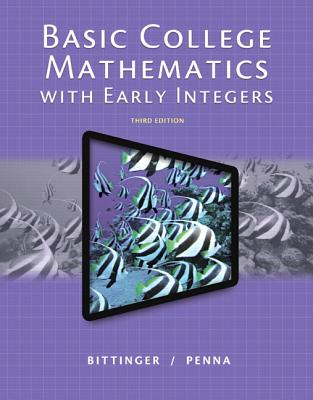 Basic College Mathematics with Early Integers - Bittinger, Marvin, and Penna, Judith