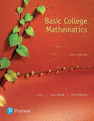 Basic College Mathematics - Lial, Margaret, and Salzman, Stanley, and Hestwood, Diana