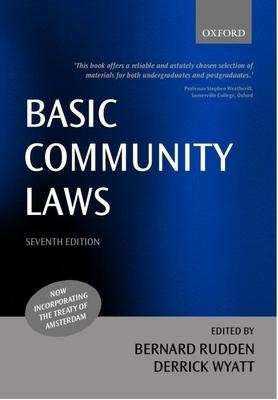 Basic Community Laws - Rudden, Bernard (Editor), and Wyatt, Derrick, Qc (Editor)