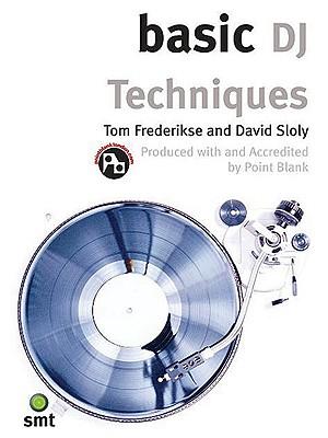 Basic DJ Techniques - Frederikse, Tom