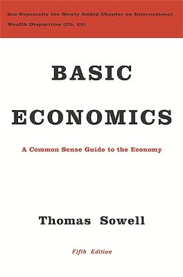 Basic Economics: A Common Sense Guide to the Economy - Sowell, Thomas