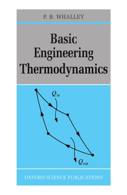 Basic Engineering Thermodynamics - Whalley, P B