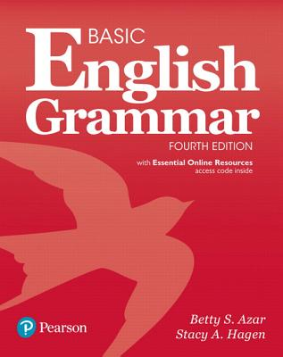 Basic English Grammar with Essential Online Resources, 4e - Azar, Betty S, and Hagen, Stacy A