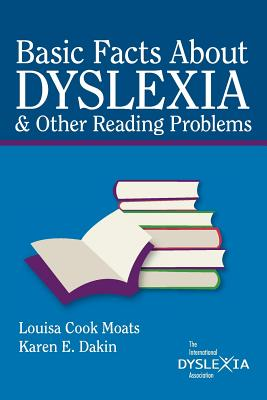 Basic Facts about Dyslexia & Other Reading Problems - Moats, Louisa Cook, Ed.D.