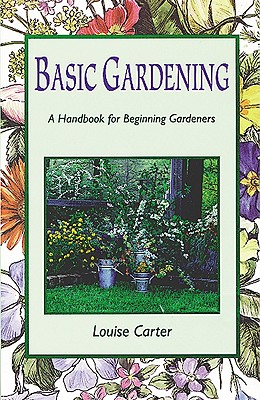 Basic Gardening - Carter, Louise