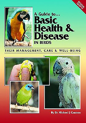 Basic Health and Disease in Birds - Cannon, Michael