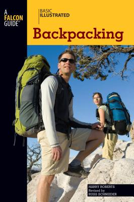 Basic Illustrated Backpacking - Roberts, Harry, Dr., and Schneider, Russ, and Levin, Lon