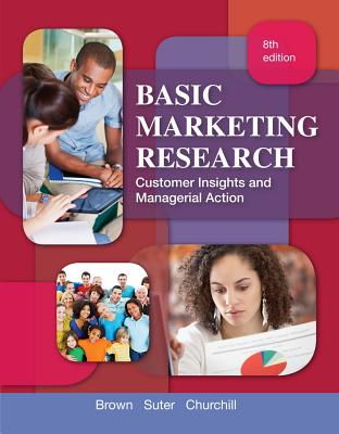 Basic Marketing Research (with Qualtrics Printed Access Card) - Suter, Tracy A., and Brown, Tom, and Churchill, Gilbert A., Jr.