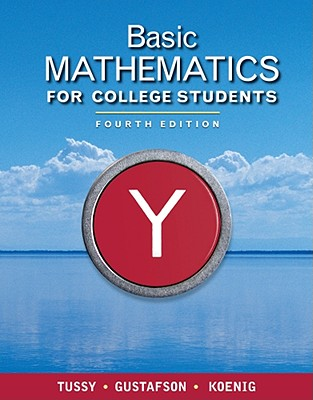 Basic Mathematics for College Students - Tussy, Alan S, and Gustafson, R David, and Koenig, Diane