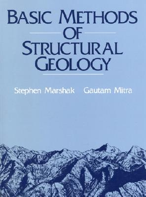 Basic Methods of Structural Geology - Marshak, Stephen, and Mitra, Gautum