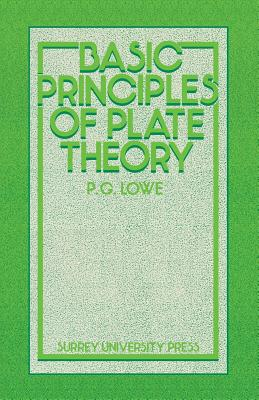 Basic Principles of Plate Theory - Lowe, P G
