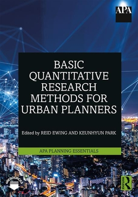 Basic Quantitative Research Methods for Urban Planners - Ewing, Reid (Editor), and Park, Keunhyun (Editor)