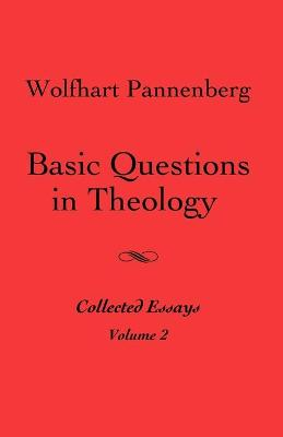 Basic Questions in Theology, Vol. 2 - Pannenberg, Wolfhart