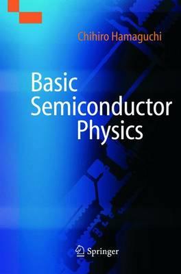 Basic Semiconductor Physics - Hamaguchi, Chihiro, and Hamaguchi, C