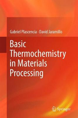 Basic Thermochemistry in Materials Processing - Plascencia, Gabriel, and Jaramillo, David