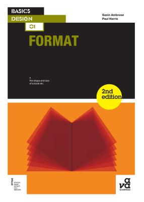 Basics Design 01: Format - Ambrose, Gavin, and Harris, Paul