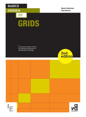 Basics Design 07: Grids - Ambrose, Gavin, and Harris, Paul