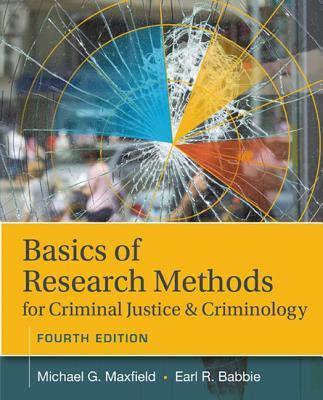 Basics of Research Methods for Criminal Justice and Criminology - Maxfield, Michael G