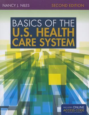 Basics of the U.S. Health Care System - Niles, Nancy J