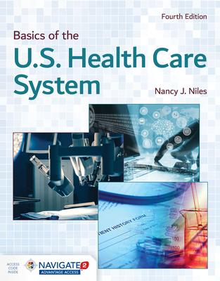 Basics Of The U.S. Health Care System - Niles, Nancy J.