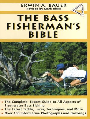 Bass Fisherman's Bible - Bauer, Erwin A, and Hicks, Mark (Revised by)