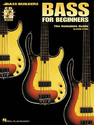 Bass for Beginners: The Complete Guide - Letsch, Glenn
