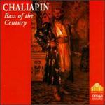 Bass Of The Century - Cedric Sharpe (cello); Feodor Chaliapin (bass); Ivor Newton (piano); Jean Bazilevsky (piano); Margherita Carosio (soprano);...