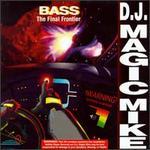 Bass: The Final Frontier