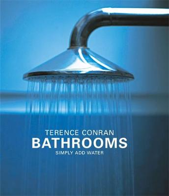 Bathrooms: Simply Add Water - Conran, Terence