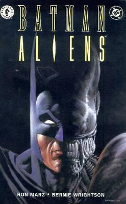 Batman/Aliens - Marz, Ron, and Dark Horse Comics, and Wrightson, Bernie