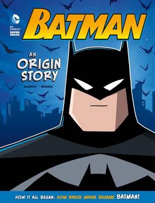 Batman: An Origin Story - Sazaklis, John