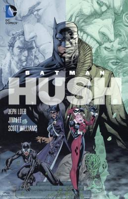 Batman: Hush - Loeb, Jeph, and Kane, Bob (Creator)
