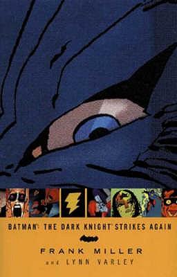 Batman: The Dark Knight Strikes Again - Miller, Frank, and Varley, Lynn